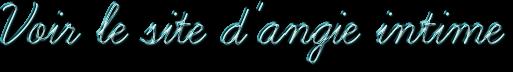 Voir le site de Angie Intime