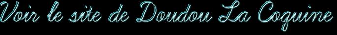 Voir le site de Doudou La Coquine